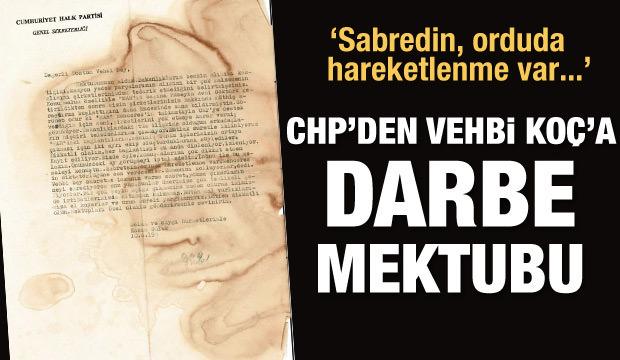 CHP'den Vehbi  Koç'a: Sabret darbe geliyor
