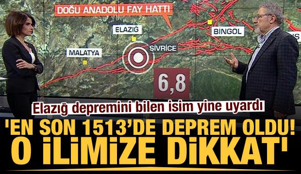 Elazığ depremini bilen isimden son dakika uyarısı: En son 1513'de deprem oldu! O ilimize dikkat