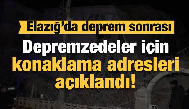 Elazığ'da depremzedeler için konaklama yerleri açıklandı