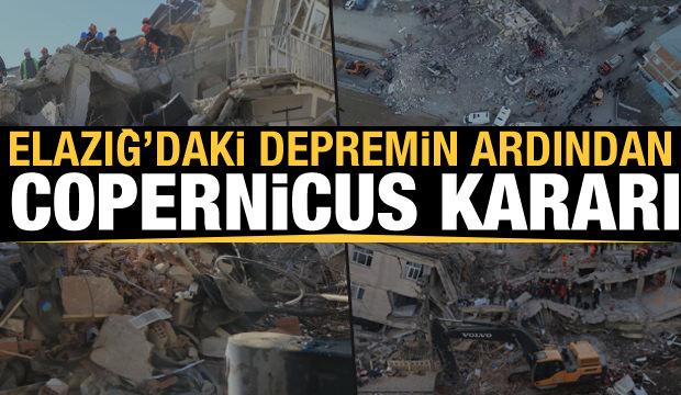 Elazığ'daki 6.8'lik depremin ardından son dakika 'Copernicus' kararı