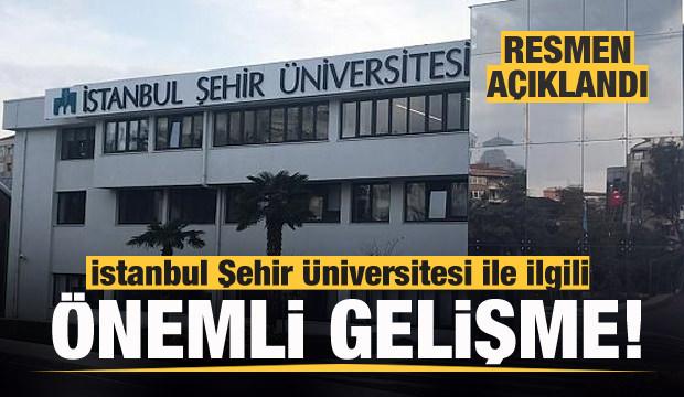 İstanbul Şehir Üniversitesi ile ilgili flaş gelişme!