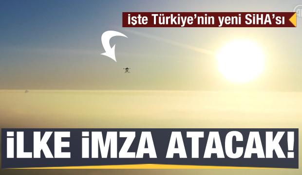 İşte Türkiye'nin yeni SİHA'sı! İlke imza atacak