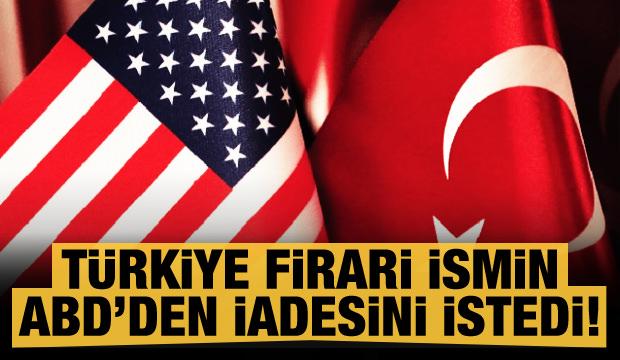 Türkiye'den ABD'ye iade talebi!