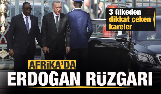 Afrika'da Erdoğan rüzgarı!