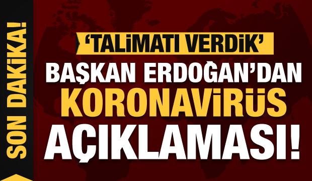 Son Dakika Haberi: Başkan Erdoğan'dan 'Koronavirüs' açıklaması