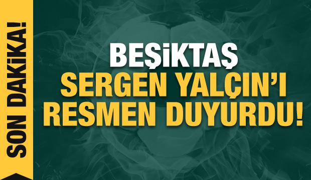 Beşiktaş Sergen Yalçın'ı resmen duyurdu!