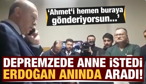Depremzede anne talep etti, Erdoğan anında aradı: Ahmet'i hemen buraya gönder...