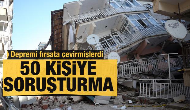 Elazığ depremini fırsat bilmişlerdi: 50 kişiye soruşturma