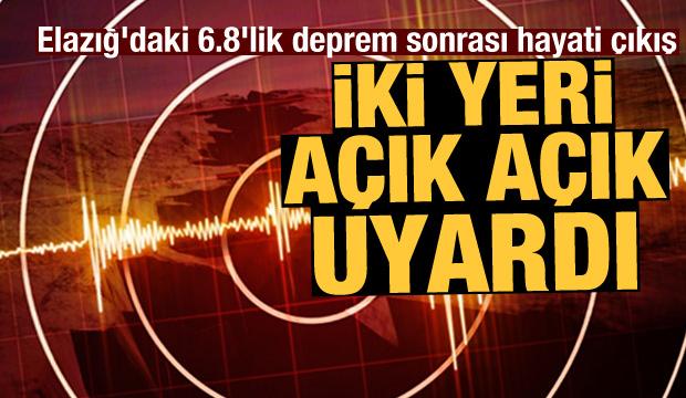 Son Dakika: Elazığ'daki 6.8'lik deprem sonrası hayati çıkış! İki yeri açık açık uyardı