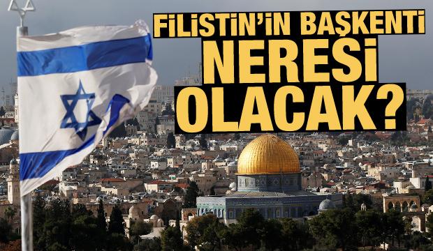 Filistin'in başkenti neresi olacak?