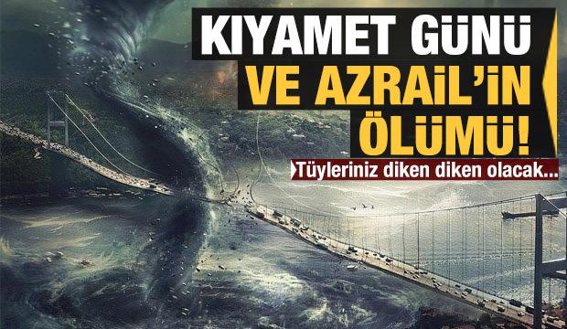 Kıyamet günü ve Azrail'in ölümü