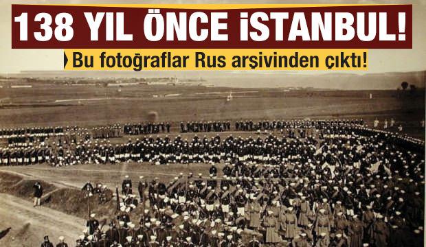 Rus arşivinden 138 yıl önce İstanbul
