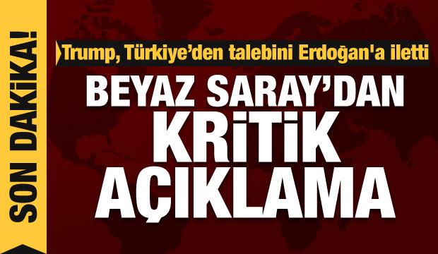 Son Dakika: Trump'tan flaş talep! ABD'den Türkiye-Erdoğan açıklaması