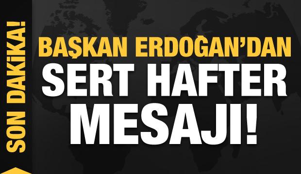 Son dakika haberi: Başkan Erdoğan'dan sert Hafter mesajı!