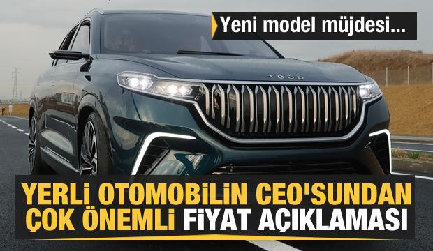 Yerli otomobilin CEO'sundan çok önemli fiyat açıklaması