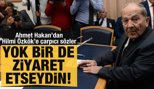 Ahmet Hakan'dan Özkök'e: Bize bunlarla gelme Hilmi Paşa!