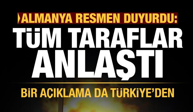 Son Dakika: Almanya resmen duyurdu: Tüm taraflar anlaştı! Bir açıklama da Türkiye'den