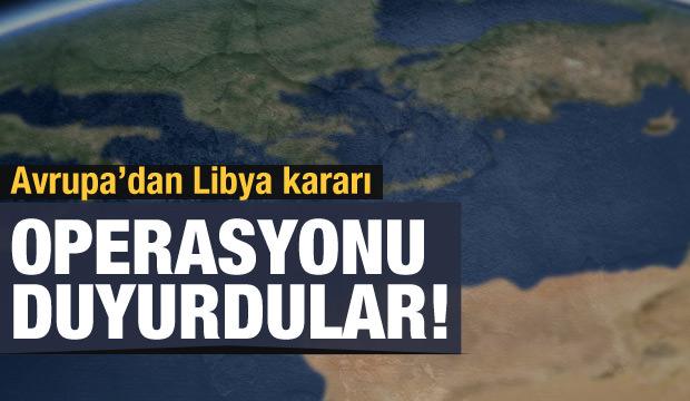Akdeniz'de son dakika gelişme: AB operasyon başlatacak