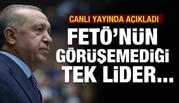 Erdoğan: FETÖ'nün görüşemediği tek lider...