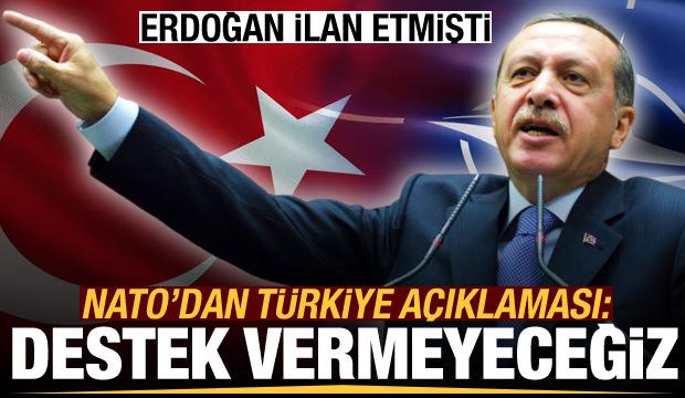 Erdoğan ilan etmişti! NATO açıklama yaptı: Türkiye'ye destek vermeyeceğiz