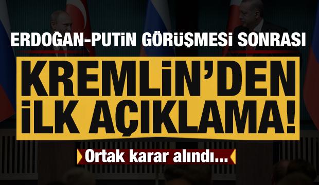 Erdoğan-Putin görüşmesi sonrası Kremlin'den açıklama!