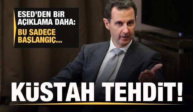 Esed'den küstah tehdit: Bu sadece başlangıç...