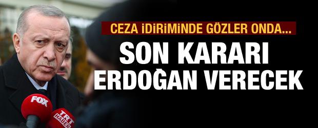 Ceza indiriminde gözler Erdoğan'da!