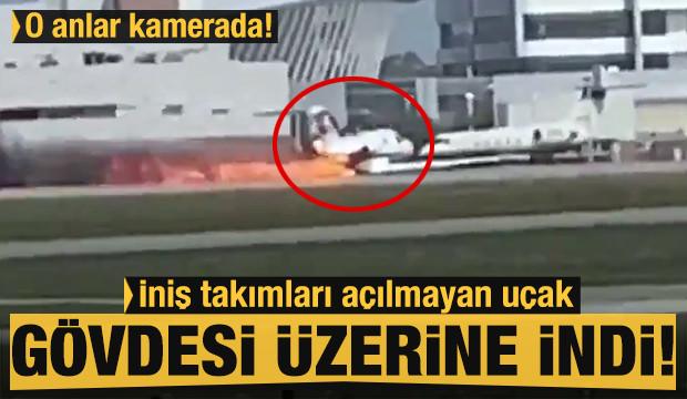 İniş takımları açılmayan uçak gövdesi üzerine indi… O anlar kamerada