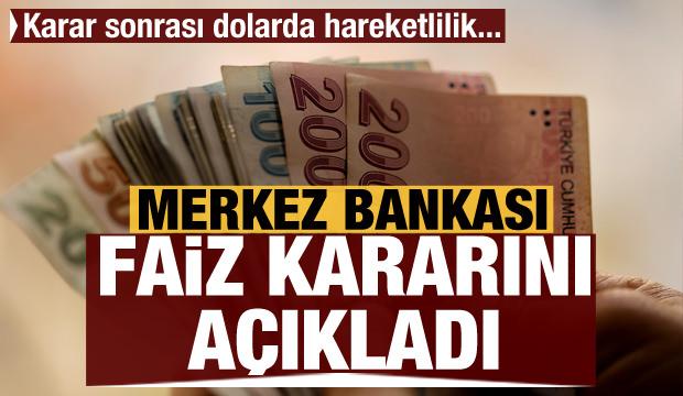 Merkez Bankası faiz kararını açıkladı! Dolarda hareketlilik başladı