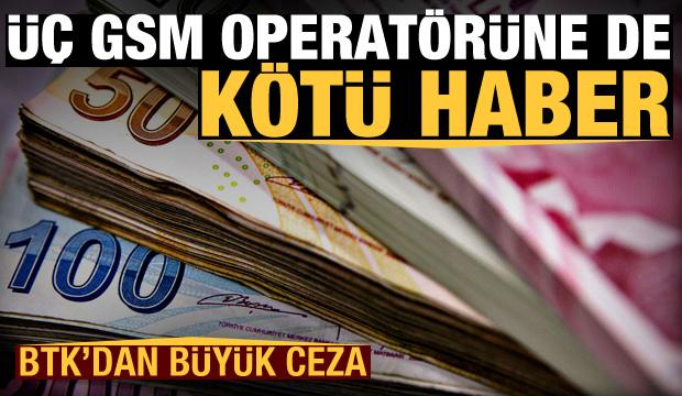 BTK'dan üç GSM operatörüne de kötü haber! Büyük ceza kesildi