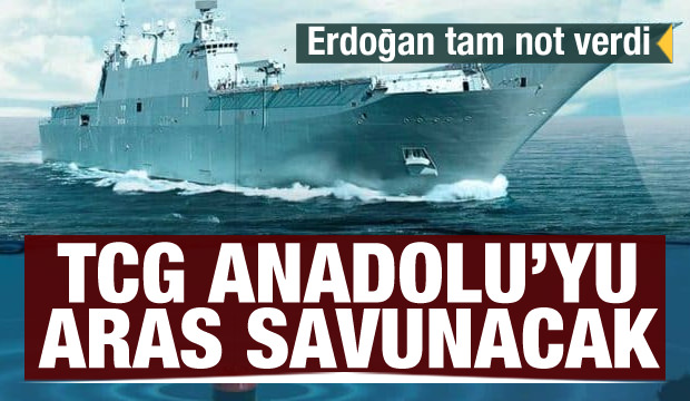 TCG Anadolu'yu ARAS savunacak! Erdoğan tam not verdi