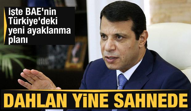 Türkiye düşmanı Dahlan yine sahnede! İşte BAE'nin Türkiye'deki yeni ayaklanma planı