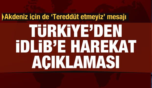 Türkiye'den İdlib'e harekatla ilgili son dakika açıklama
