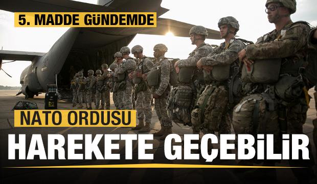 NATO Ordusu harekete geçebilir! 5. Madde gündemde