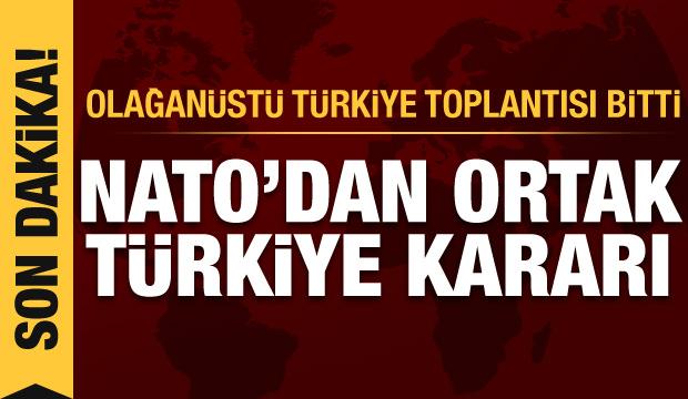 Son Dakika: Olağanüstü toplantı sona erdi! NATO'dan ortak Türkiye kararı