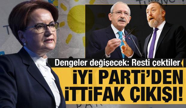Siyasette dengeler değişebilir! İYİ Parti kurmayları: CHP evet derse, biz yokuz