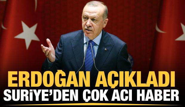 Erdoğan acı haberi canlı yayından duyurdu! Suriye'de son dakika gelişmesi