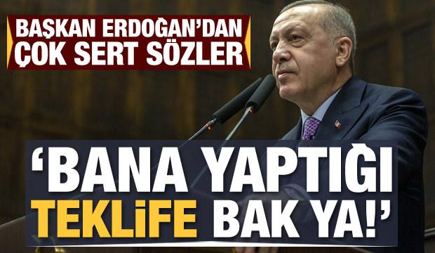 Son dakika haberi: Erdoğan'dan çok sert sözler: Bana yaptığı teklife bak ya!
