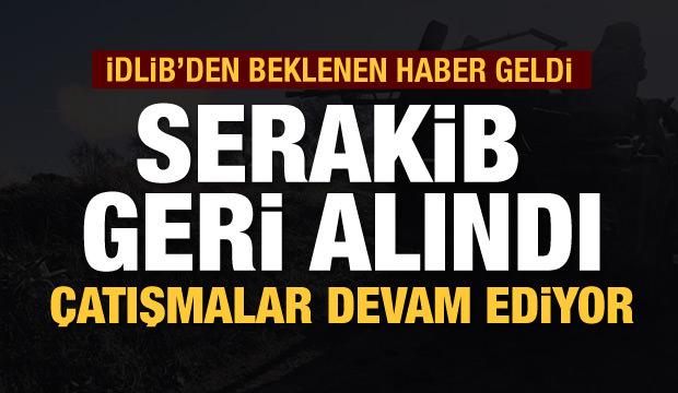 Son dakika: Muhalifler Serakib'i geri aldı, çatışmalar sürüyor