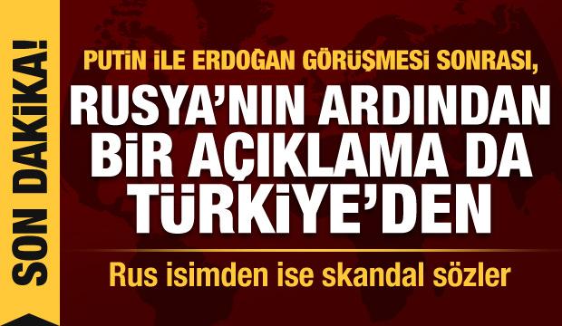 Son Dakika: Rusya'dan peş peşe Türkiye açıklamaları! Erdoğan ile Putin arasında kritik temas
