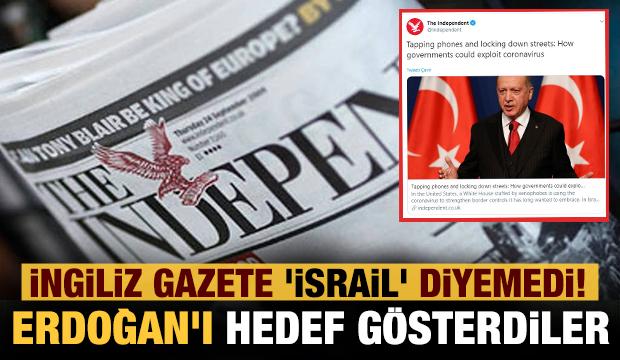 İngiliz gazete 'İsrail' diyemedi! Erdoğan'ı hedef gösterdiler