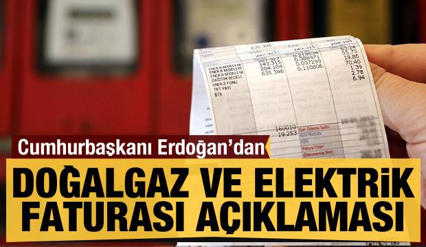 Son dakika... Erdoğan'dan Doğalgaz ve elektrik faturası açıklaması