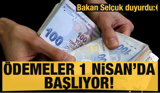 Bakan Selçuk duyurdu: Ödemeler 1 Nisan'da başlıyor