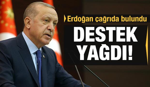 Erdoğan çağrıda bulundu! Destek yağdı