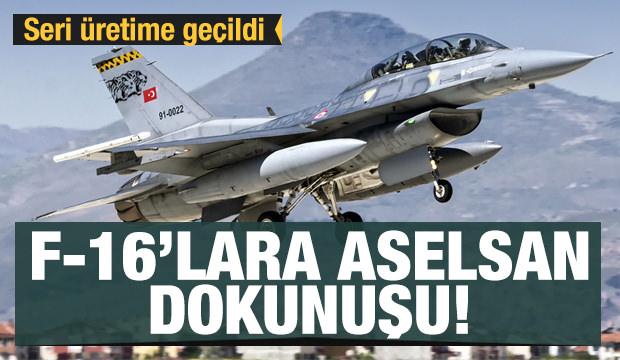 F-16'lara ASELSAN dokunuşu! Seri üretime geçildi
