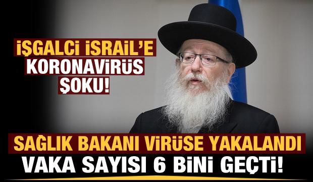 İşgalci İsrail'e koronavirüs şoku: Sağlık bakanı virüse yakalandı
