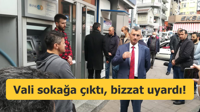 Vali sokağa çıktı, vatandaşları bizzat uyardı!