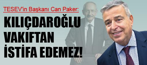 Kılıçdaroğlu: TESEV'den istifa edemez!