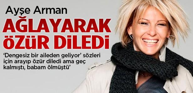 Ayşe Arman'ın ağlayarak özür dilediği isim