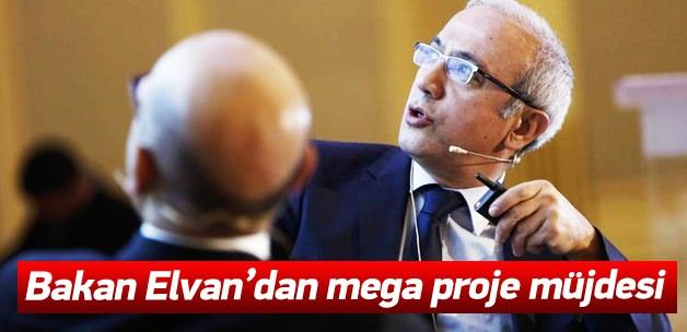 Bakan Elvan'dan mega proje müjdesi